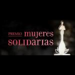 Llega la onceava edición del Premio Mujeres Solidarias