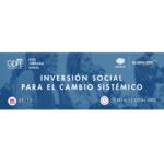 Cumbre Ashoka GDFE: es hora de evolucionar la Inversión Social hacia el Cambio Sistémico