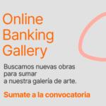 Galicia abre la convocatoria para participar con obras de arte local emergente en Online Banking Gallery