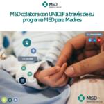MSD colabora con UNICEF a través de su programa MSD para Madres